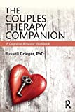 img - for The Couples Therapy Companion: A Cognitive Behavior Workbook by Grieger, Russell (April 23, 2015) Paperback book / textbook / text book