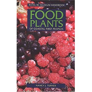 Amazon.com: Food Plants of Coastal First Peoples (Royal BC Museum ...
