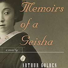 Memoirs of a Geisha Audiobook by Arthur Golden Narrated by Bernadette Dunne