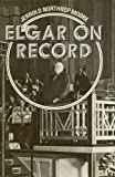 img - for Elgar on Record: The Composer and the Gramophone book / textbook / text book