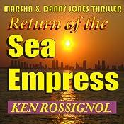 Return of The Sea Empress: A Marsha & Danny Jones Thriller, Book 2 | Ken Rossignol