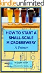 How To Start A Small-Scale Microbrewe...