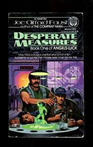 Desperate Measures (Angel's Luck Series, Volume 1) by Joe Clifford Faust