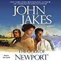Gods of Newport (       UNABRIDGED) by John Jakes Narrated by Jack Garrett