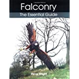 Falconry: The Essential Guideby Steve Wright