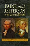 img - for Paine and Jefferson in the Age of Revolutions (Jeffersonian America) book / textbook / text book