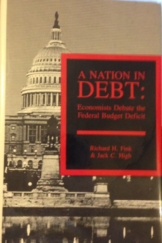 A Nation in Debt: Economists Debate the Federal Budget Deficit
