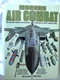 Modern Air Combat:  The Aircraft, Tactics and Weapons Employed in Aerial Warfare Today (0517412659) by Bill Gunston