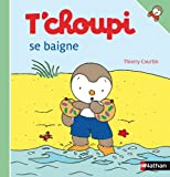 T Choupi Se Baigne (French Edition)