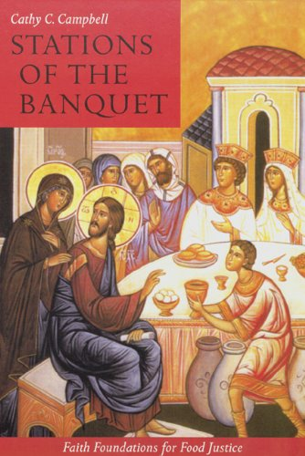 Stations of the Banquet: Faith Foundations for Food Justice