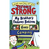My Brother's Famous Bottom Goes Campingby Jeremy Strong