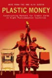 Plastic Money: Constructing Markets for Credit Cards in Eight Postcommunist Countries