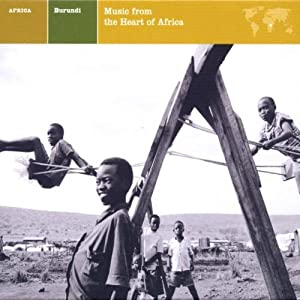 Explorer Series: Burundi - Music from the Heart of Africa - 癮 - 时光忽快忽慢,我们边笑边哭!