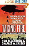 Taking Fire: The True Story of a Deco...