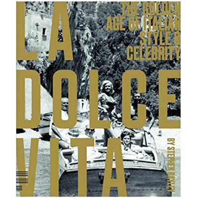 La Dolce Vita - The Golden Age of Italian Style & Celebrity (Hardback)