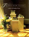 The Cat's Meow Village: 10 Years of Building History