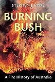 Burning Bush: A Fire History of Australia (Weyerhaeuser Environmental Books)