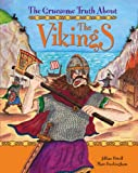 Jillian Powell The Gruesome Truth About: The Vikings