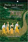 img - for Path of Light, Vol. 1: Introduction to Vedic Astrology book / textbook / text book