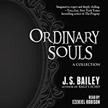 Ordinary Souls Audiobook by J. S. Bailey Narrated by Ezekiel Robison