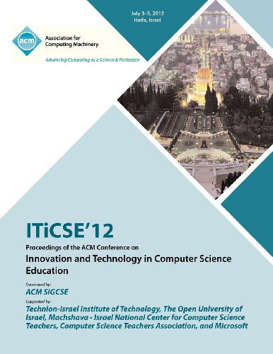 Iticse 12 Proceedings of the ACM Conference on Innovation and Technology in Computer Science Education
