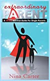 img - for Extraordinary Parent: A 30-Day Survival Guide for Single Parents book / textbook / text book