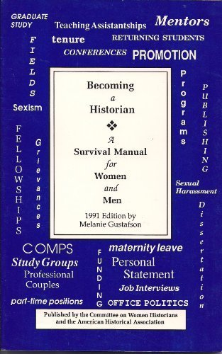 Becoming a Historian: A Survival Manual for Women and Men