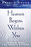 img - for Heaven Begins Within You: Wisdom from the Desert Fathers book / textbook / text book