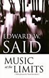 Music at the Limits (0231139373) by Said, Edward W.