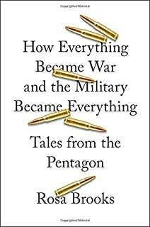 Book Cover: How Everything Became War and the Military Became Everything: Tales from the Pentagon