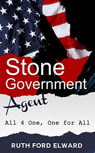 Stone - Government Agent 'One 4 All, All for One' by Ruth Ford Elward
