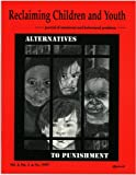 Alternatives to Punishment (Reclaiming Children and Youth, Volume 6, Issue 3)
