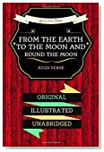 From The Earth To The Moon And Round The Moon: By Jules Verne - Illustrated