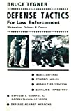 Defense Tactics for Law Enforcement: Weaponless Defense and Control (087407018X) by Tegner, Bruce