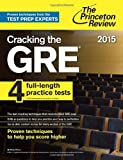 img - for Cracking the GRE with 4 Practice Tests, 2015 Edition (Graduate School Test Preparation) book / textbook / text book