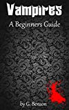 Vampires: A Beginners Guide