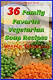 img - for 36 Family Favorite Vegetarian Soup Recipes (Healthy Cookbook Series) book / textbook / text book
