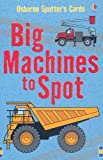 img - for Big Machines to Spot (Usborne Spotter's Cards) book / textbook / text book