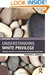 Understanding White Privilege: Creati...