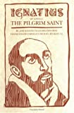 img - for Ignatius of Loyola: The Pilgrim Saint by J. Ignacio Te Idigoras (1994-03-30) book / textbook / text book