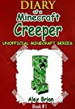 Diary Of A Minecraft Creeper: Unofficial Minecraft Series