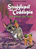 Snugglepot and Cuddlepie on Board the Snag (Young Australia) (020713264X) by Gibbs, May