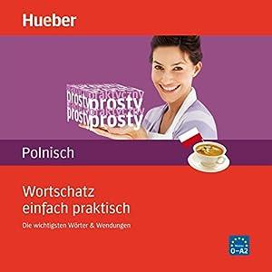 Wortschatz einfach praktisch - Polnisch Hörbuch