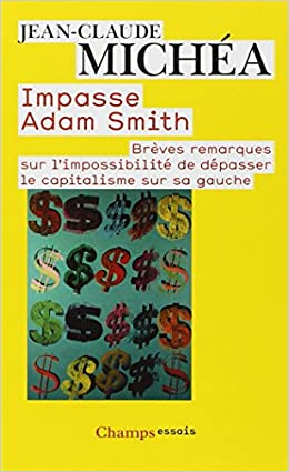 Impasse Adam Smith - Jean-Claude Michéa