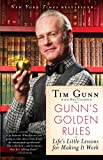 Gunn's Golden Rules: Life's Little Lessons for Making It Work (English Edition)