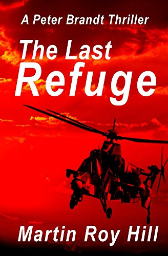 Book: The Last Refuge (The Peter Brandt Thrillers Book 2) by Martin Roy Hill
