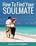 How To Find Your Soulmate: Find Happi...