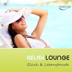 Relax Lounge: Entspannung & Positives Denken für mehr Glück & Lebensfreude Hörbuch
