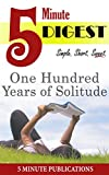 One Hundred Years of Solitude: 5 Minute Digest
