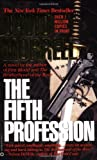 The Fifth Profession. (0446360872) by Morrell, David